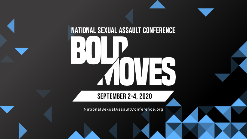National Sexual Assault Conference - NSAC #BoldMoves | September 2-4, 2020